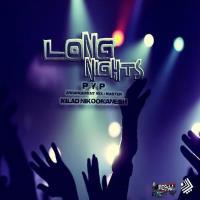 پخش و دانلود آهنگ Long Nights از پی وای پی