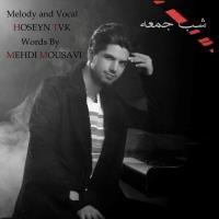 پخش و دانلود آهنگ شب جمعه از حسین تی وی کی