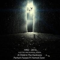 پخش و دانلود آهنگ A Child In Darkness از پرهام فزایی