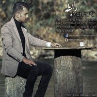 پخش و دانلود آهنگ رابطه از مهرزاد شیخی