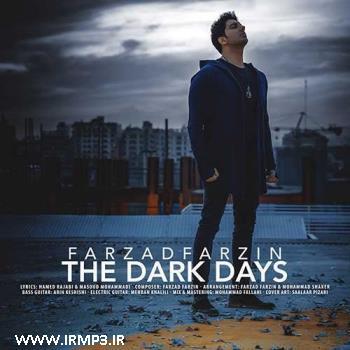 پخش و دانلود آهنگ روزای تاریک از فرزاد فرزین