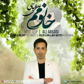 پخش و دانلود آهنگ خانومم از علی عباسی
